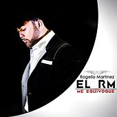 Play & Download Me Equivoque by Rogelio Martinez 'El Rm' | Napster