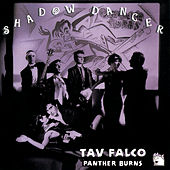 Play & Download Shadow Dancer by Tav Falco's Panther Burns | Napster