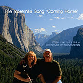 The Yosemite Song (Coming Home) by Bobandkathi