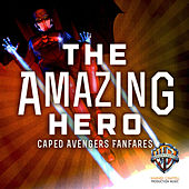 Play & Download The Amazing Hero: Caped Avengers Fanfares by Hollywood Film Music Orchestra | Napster