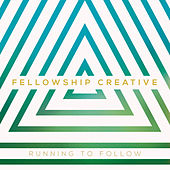 Play & Download Running to Follow by Fellowship Creative | Napster