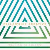 Running to Follow by Fellowship Creative