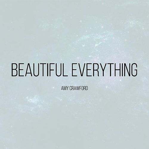 Play & Download Beautiful Everything by Amy Crawford | Napster