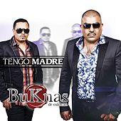 Play & Download Tengo Madre by Los Buknas De Culiacan | Napster