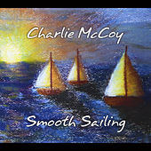 Play & Download Smooth Sailing by Charlie  McCoy | Napster
