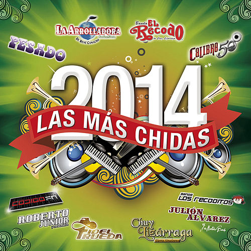 Play & Download Las Más Chidas 2014 by Various Artists | Napster