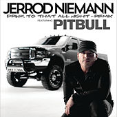 Play & Download Drink to That All Night (Remix) by Jerrod Niemann | Napster
