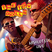 Play & Download Absolutely Live (Remastered) by Toy Dolls | Napster