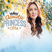 Play & Download Acoustic Princess OPM by Princess | Napster