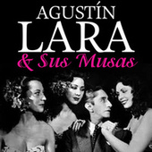 Play & Download Agustín Lara & Sus Musas by Various Artists | Napster