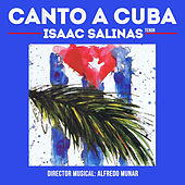 Play & Download Canto a Cuba by Isaac Salinas | Napster