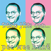 Dixie Hits Con... by Pee Wee Hunt