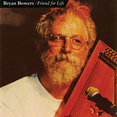 Play & Download Friend For Life by Bryan Bowers | Napster