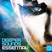 Deeper Sounds Essential by Various Artists