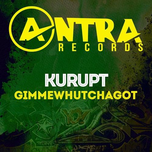Play & Download Gimmewhutchagot by Kurupt | Napster