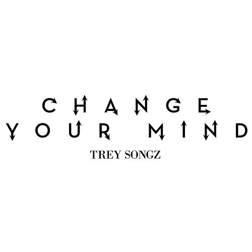 Change Your Mind by Trey Songz