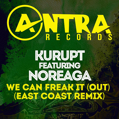 We Can Freak It (Out) [East Coast Remix] by Kurupt