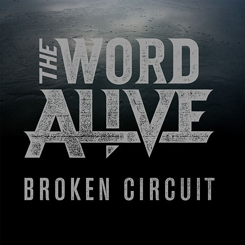 Play & Download Broken Circuit by The Word Alive | Napster