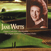 Play & Download Organ Cadeirlan Aberhonddu / The Organ Of Brecon Cathedral, Wales by Jane Watts | Napster