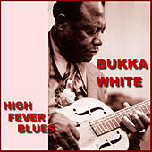 High Fever Blues by Bukka White