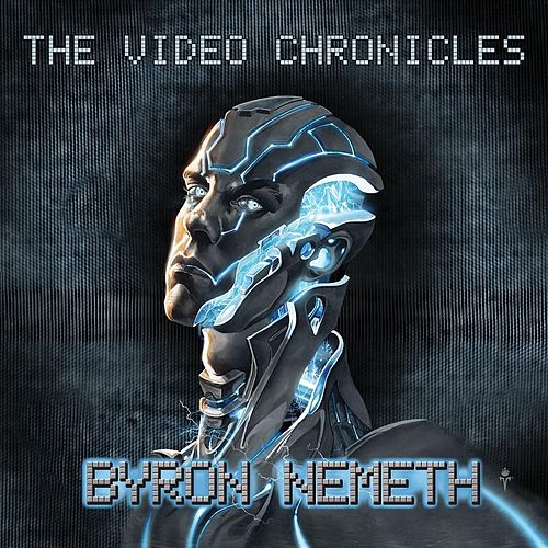 The Video Chronicles by Byron Nemeth