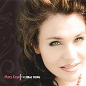 Play & Download The Real Thing by Mary Kaye | Napster