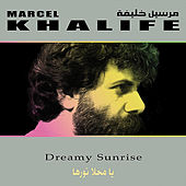 Dreamy Sunrise (Ya Mahla Nourha) by Marcel Khalife