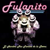 Play & Download El Hombre Mas Famoso De La Tierra by Fulanito | Napster