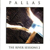 Play & Download The River Sessions 2 by Pallas | Napster