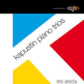 Play & Download Kapustin Piano Trios by Trio Arbos | Napster