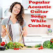 Play & Download Popular Acoustic Guitar Songs While Cooking by The O'Neill Brothers Group | Napster