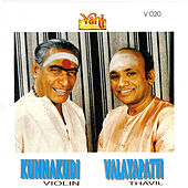 Play & Download Kunnakudi Violin & Valayapathi Thavil by Kannan | Napster