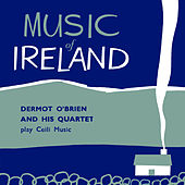 Play & Download Music of Ireland by Dermot O'Brien | Napster