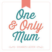 One and Only Mum by Damien Leith