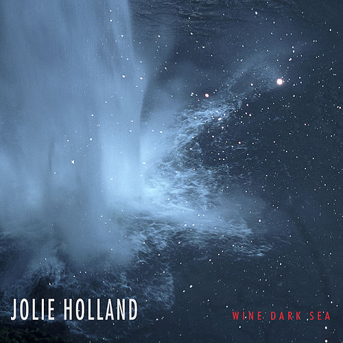 Play & Download Wine Dark Sea by Jolie Holland | Napster