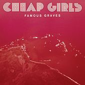 Play & Download Famous Graves by Cheap Girls | Napster