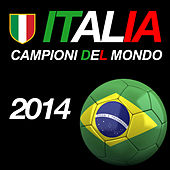Italia Campioni del Mondo - Brasil 2014 by Various Artists