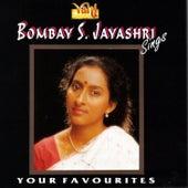 Bombay S. Jayashri - Sings Your Favourites by Bombay S. Jayashri