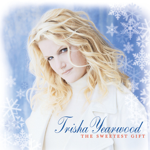 The Sweetest Gift by Trisha Yearwood