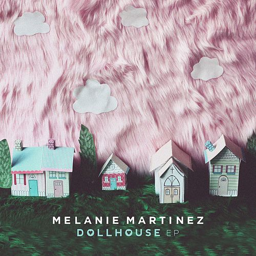 Dollhouse by Melanie Martinez