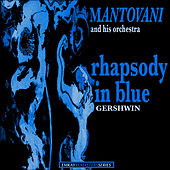 Mantovani and his Orchestra: Rhapsody in Blue (Remastered) von Mantovani & His Orchestra
