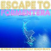 Play & Download Escape To Formentera by Various Artists | Napster