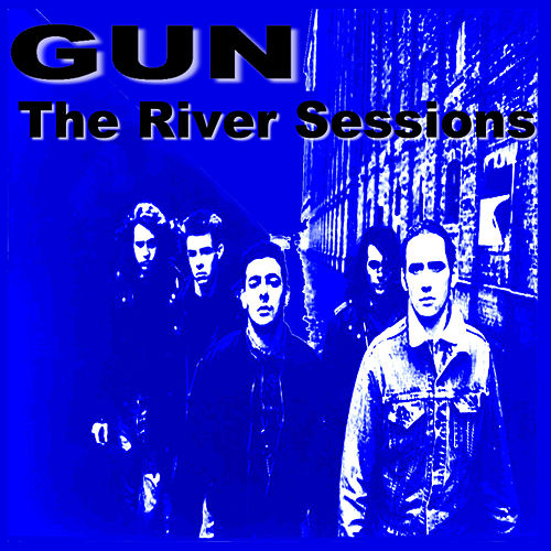 Play & Download The River Sessions by Gun | Napster