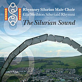 Play & Download The Silurian Sound by Cor Meibion Rhymni Silurian Male Voice Choir | Napster