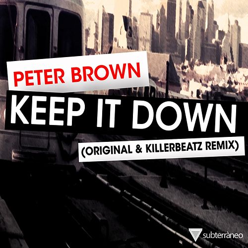 Play & Download Keep It Down by Peter Brown | Napster