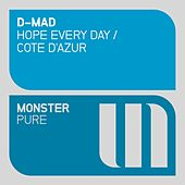 Play & Download Hope Every Day / Cote d'Azur - Single by D-Mad | Napster