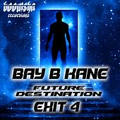 Play & Download Future Destination Exit 4 - Single by Bay B Kane | Napster