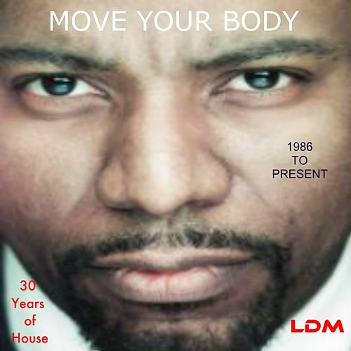 Play & Download Move Your Body (1986 To Present) - EP by Various Artists | Napster