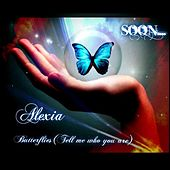 Play & Download Butterflies (Tell Me Who You Are) by Alexia   Napster