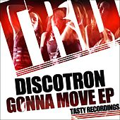 Gonna Move - Single by Discotron